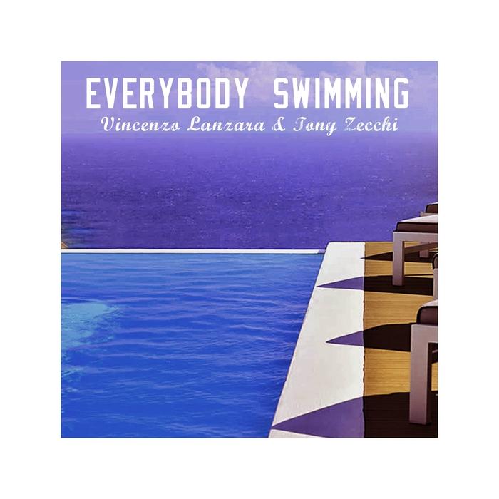 VINCENZO LANZARA feat TONY ZECCHI - Everybody Swimming