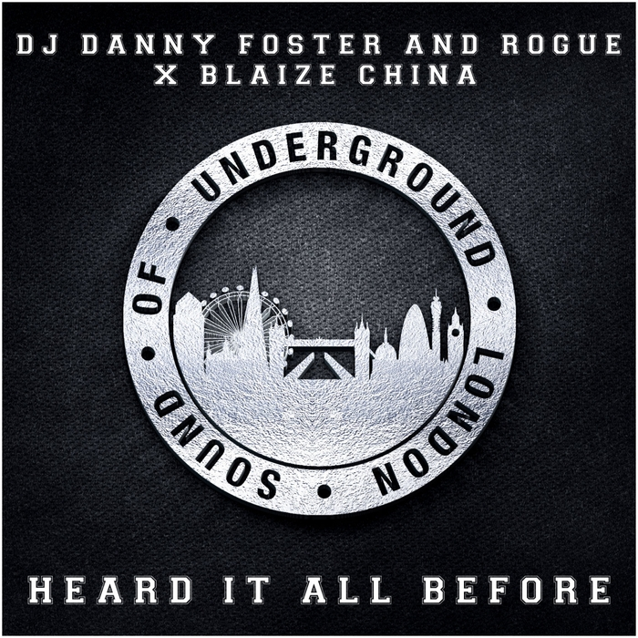 DJ DANNY FOSTER/ROGUE feat BLAIZE CHINA - Heard It All Before