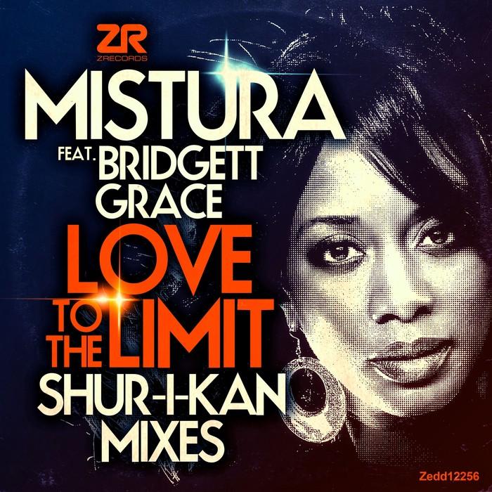 MISTURA/BRIDGETT GRACE - Love To The Limit (Shur-I-Kan Remixes)