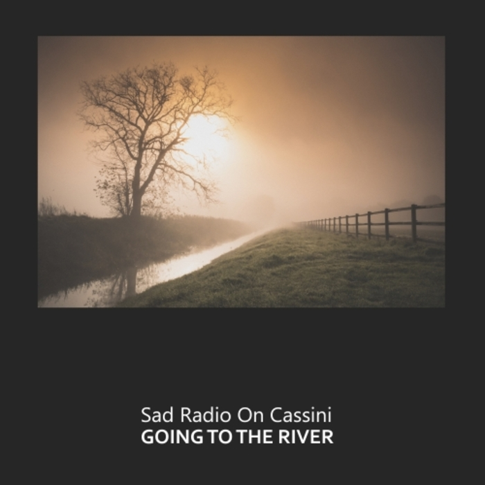 SAD RADIO ON CASSINI - Going To The River