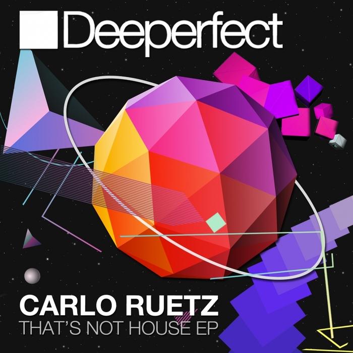 CARLO RUETZ - That's Not House EP