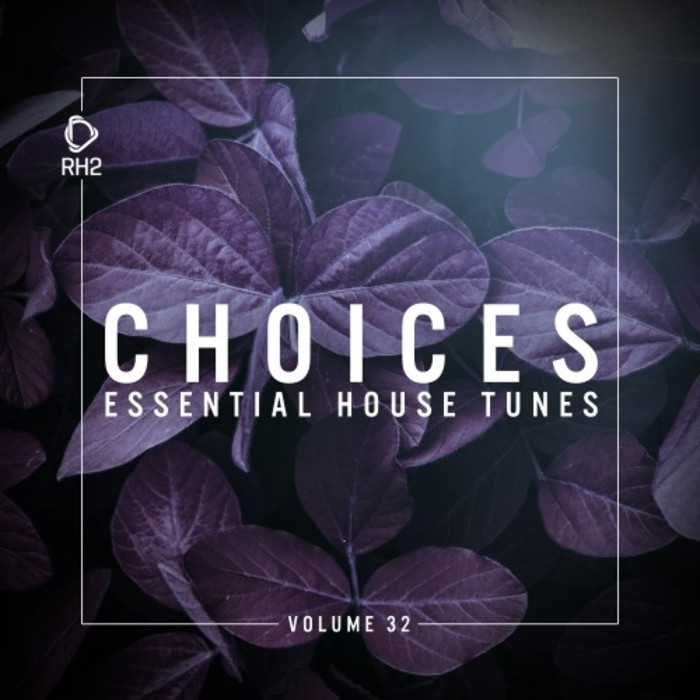 VARIOUS - Choices: Essential House Tunes Vol 32