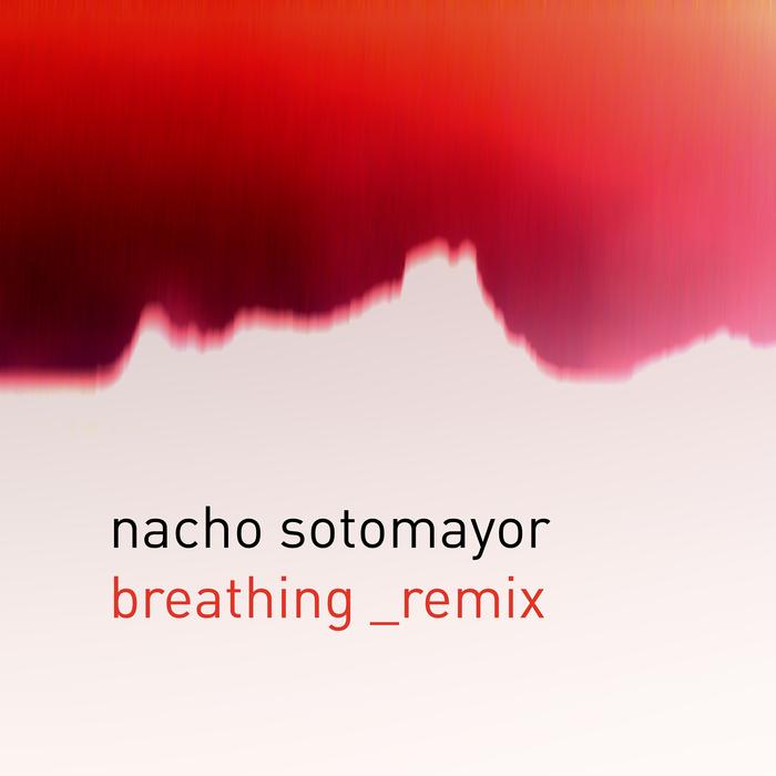 NACHO SOTOMAYOR - Breathing