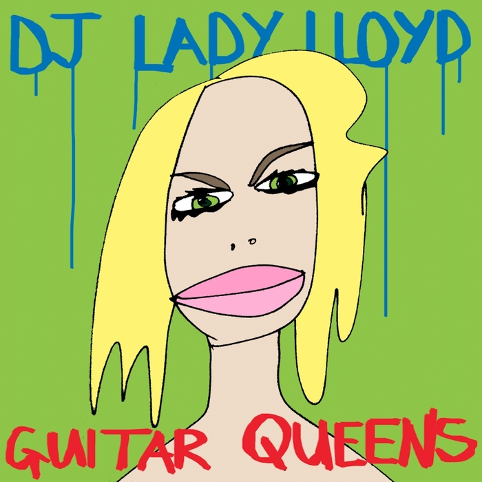 DJ LADY LLOYD - Guitar Queens (Replicant Mixes)