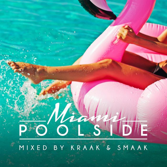 KRAAK & SMAAK/VARIOUS - Poolside Miami 2018 (unmixed Tracks)