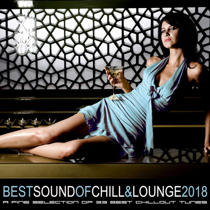 VARIOUS - Best Sound Of Chill & Lounge 2018 (33 Chillout Downbeat Songs With Ibiza Mallorca Feeling)