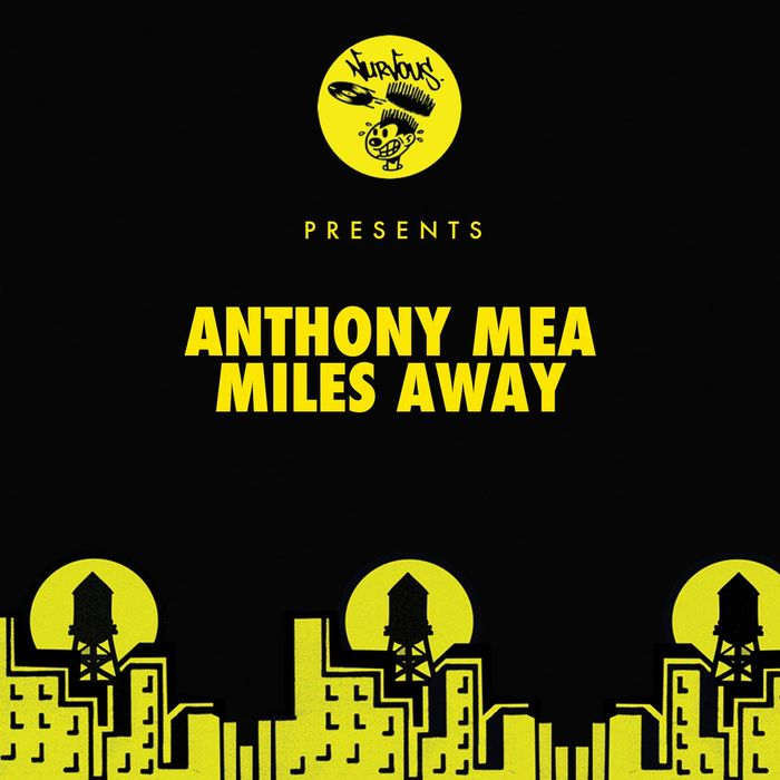 ANTHONY MEA - Miles Away