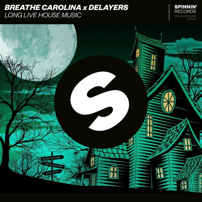BREATHE CAROLINA/DELAYERS - Long Live House Music
