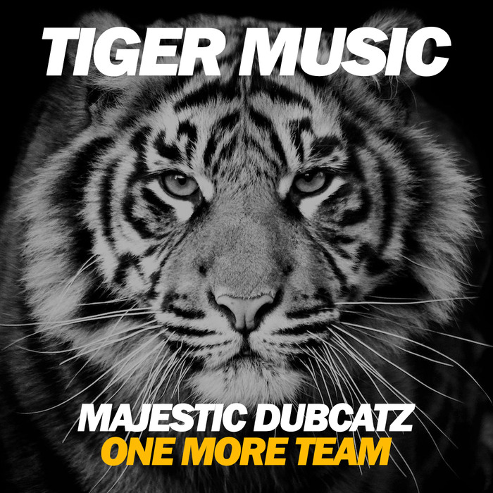 MAJESTIC DUBCATZ - One More Team