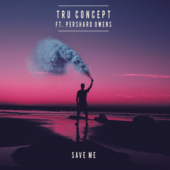 TRU CONCEPT feat PERSHARD OWENS - Save Me