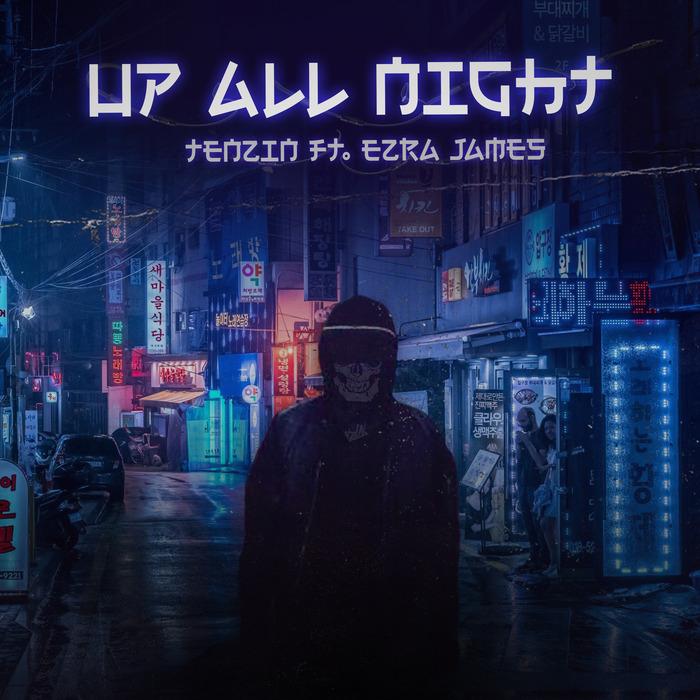 TENZIN feat EZRA JAMES - Up All Night