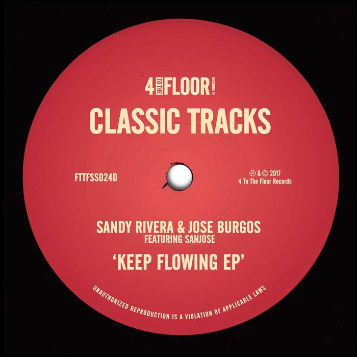 SANDY RIVERA/JOSE BURGOS/SANJOSE - Keep Flowing EP