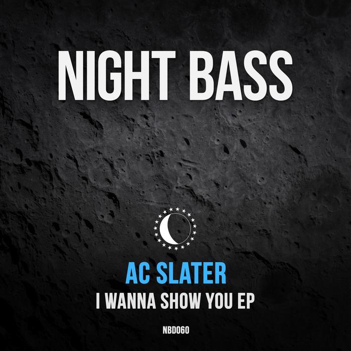 AC SLATER - I Wanna Show You EP