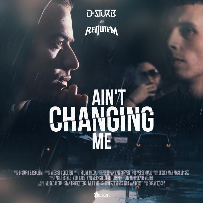 D-STURB/REQUIEM - Ain't Changing Me