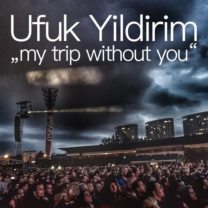 UFUK YILDIRIM - My Trip Without You (JD Mix)