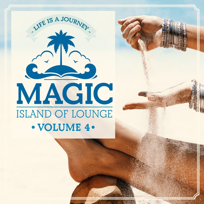 VARIOUS - Magic Island Of Lounge Vol 4 - Life Is A Journey