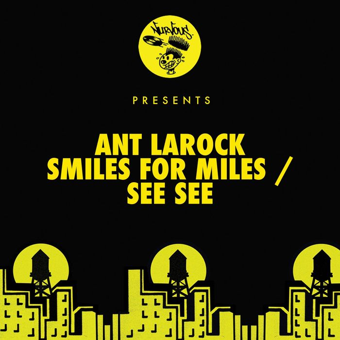 ANT LAROCK - Smiles For Miles/See See
