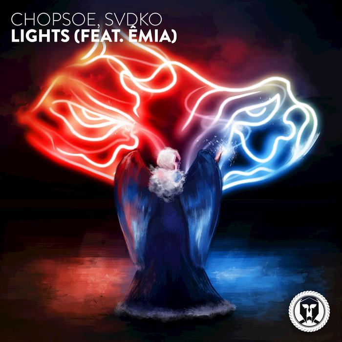 CHOPSOE/SVDKO feat EMIA - Lights