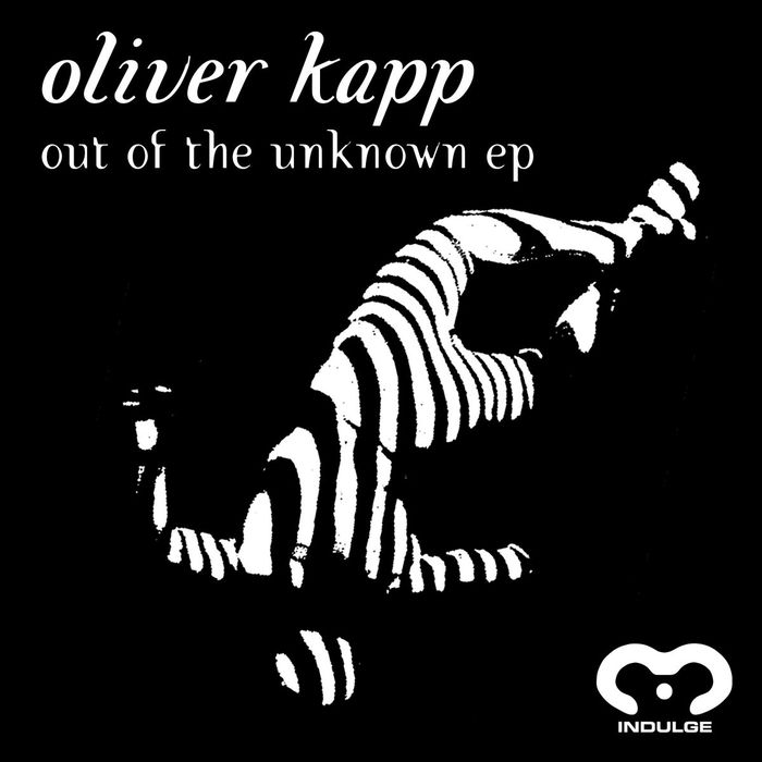 OLIVER KAPP - Out Of The Unknown EP
