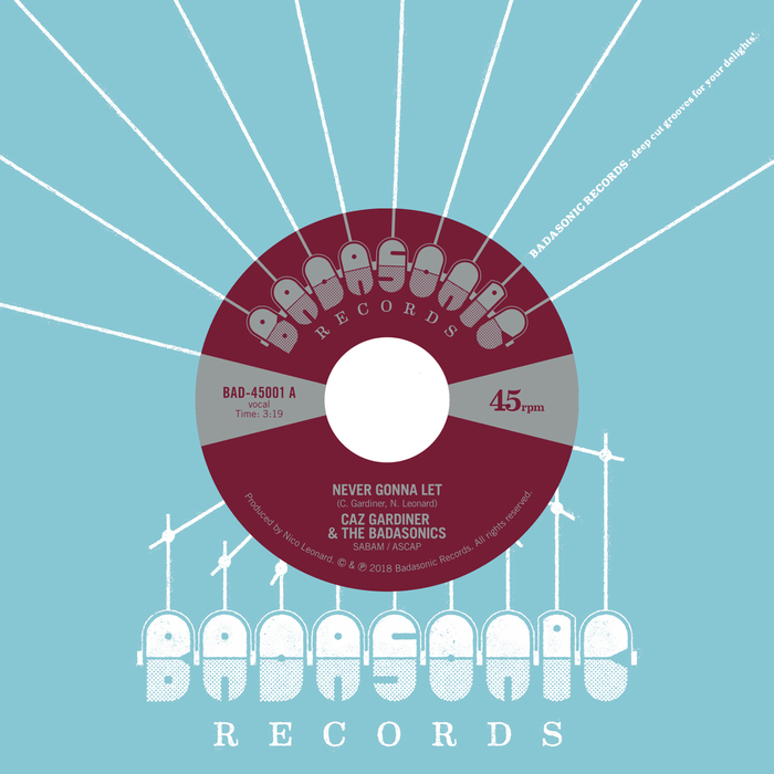 CAZ GARDINER & THE BADASONICS - Never Gonna Let/Tic Tac Toe