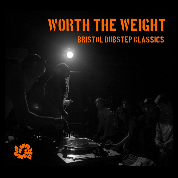 VARIOUS - Worth The Weight: Bristol Dubstep Classics Pt 1 (Legacy Edition)