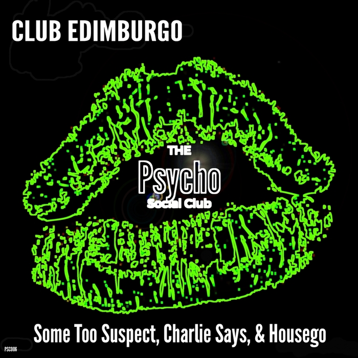 SOME TOO SUSPECT/CHARLIE SAYS/HOUSEGO - Club Edimburgo