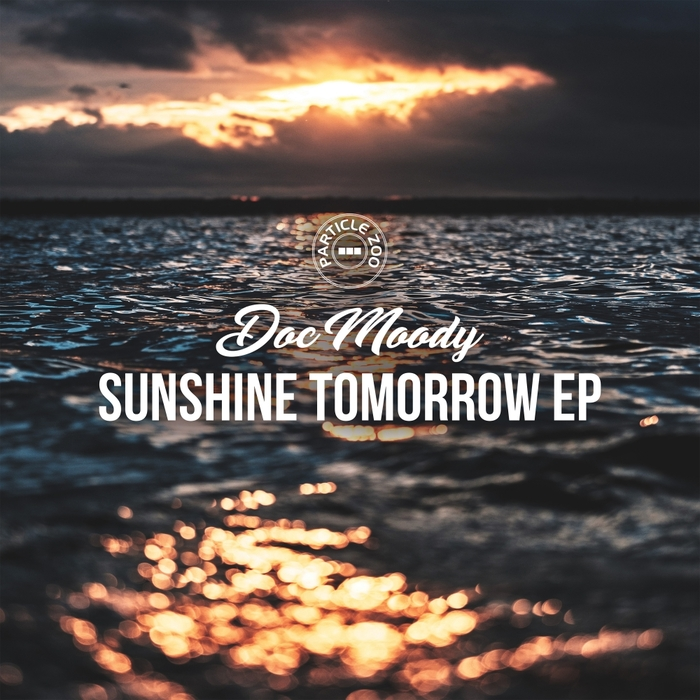 DOC MOODY - Sunshine Tomorrow EP