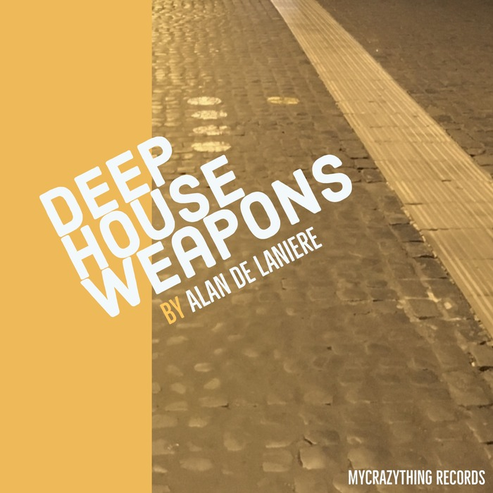 MYCRAZYTHING RECORDS - Deep House Weapons By Alan De Laniere (Sample Pack WAV)