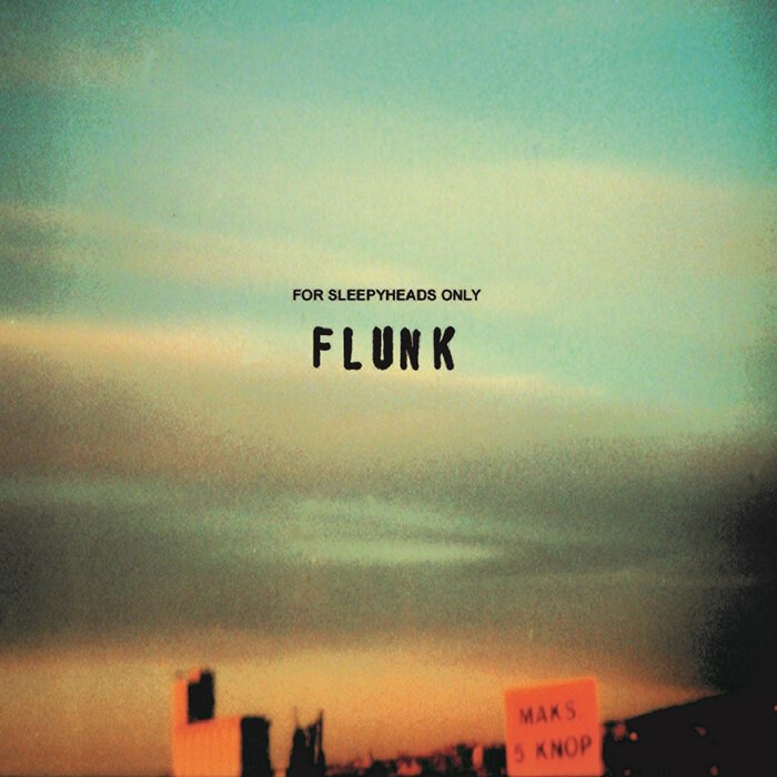FLUNK - For Sleepyheads Only