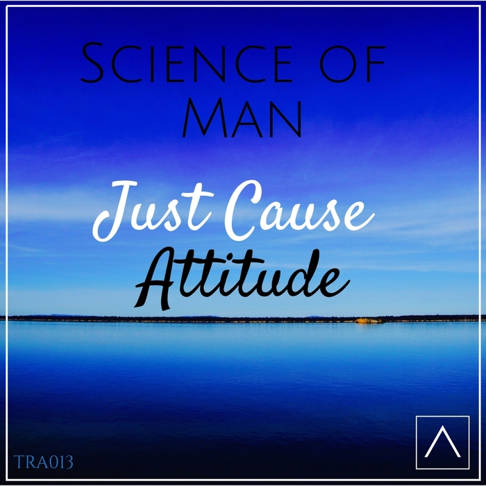 SCIENCE OF MAN - Just Cause/Attitude