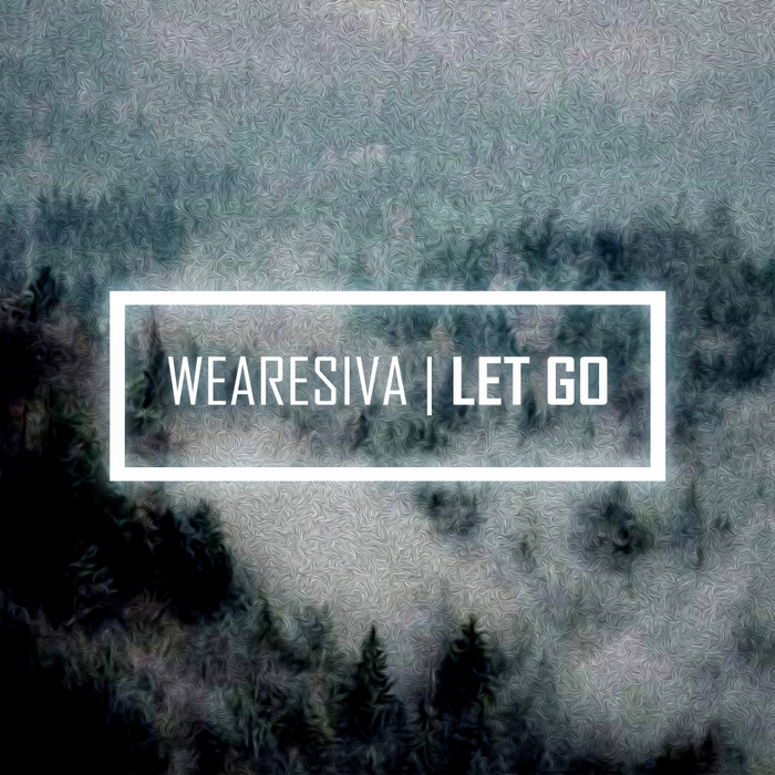 WEARESIVA - Let Go