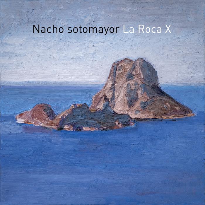 NACHO SOTOMAYOR - La Roca X