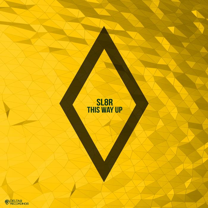SL8R - This Way Up