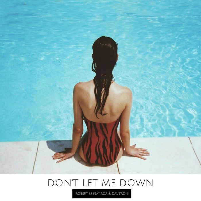 ROBERT M feat ADA & DAVE'RON - Don't Let Me Down