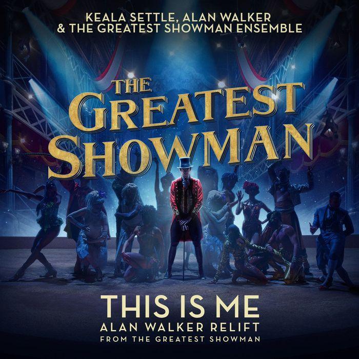 KEALA SETTLE/THE GREATEST SHOWMAN ENSEMBLE - This Is Me