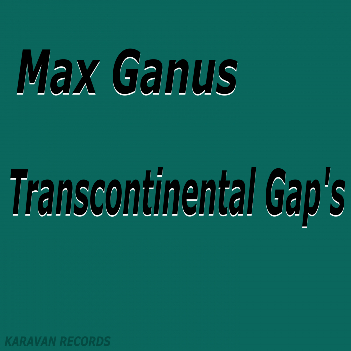 MAX GANUS - Transcontinental Gap's