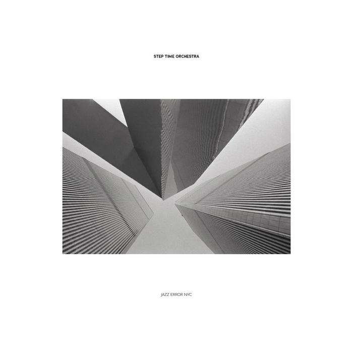 STEP TIME ORCHESTRA - Jazz Error NYC