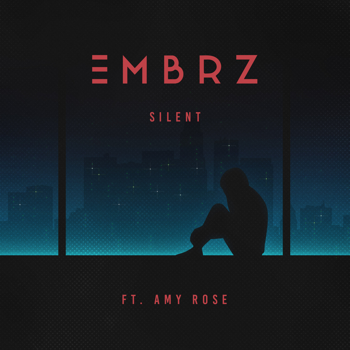 EMBRZ feat AMY ROSE - Silent