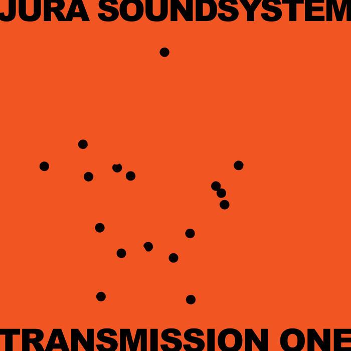 VARIOUS - Jura Soundsystem Presents Transmission One