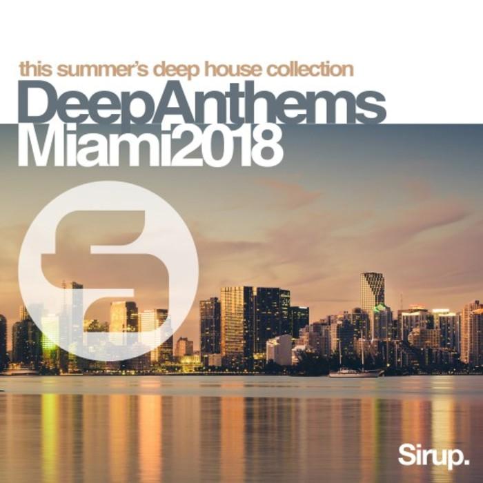 VARIOUS - Sirup Deep Anthems Miami 2018