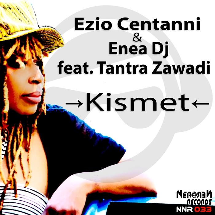 EZIO CENTANNI & ENEA DJ feat TANTRA ZAWADI - Kimset