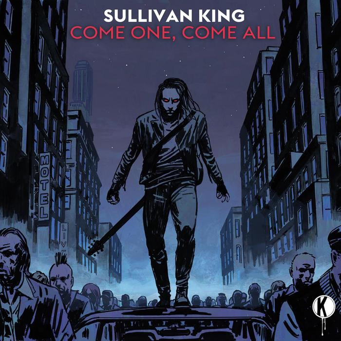 SULLIVAN KING - Come One, Come All (Explicit)