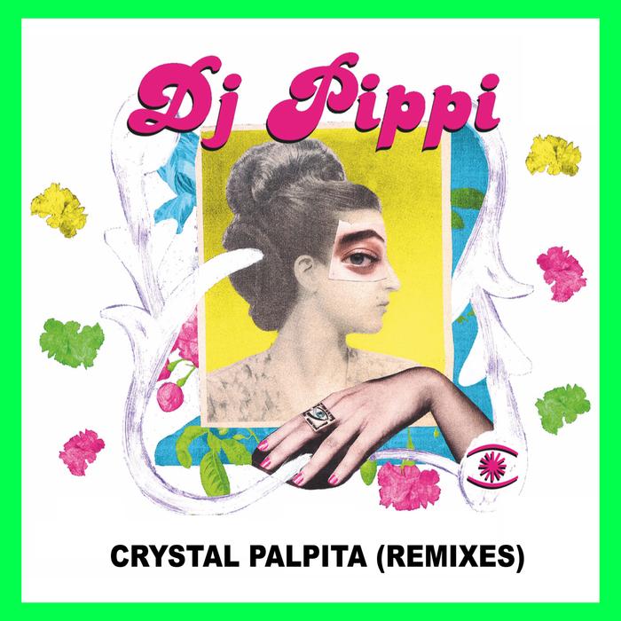 DJ PIPPI - Cristal Palpita (Remixes)