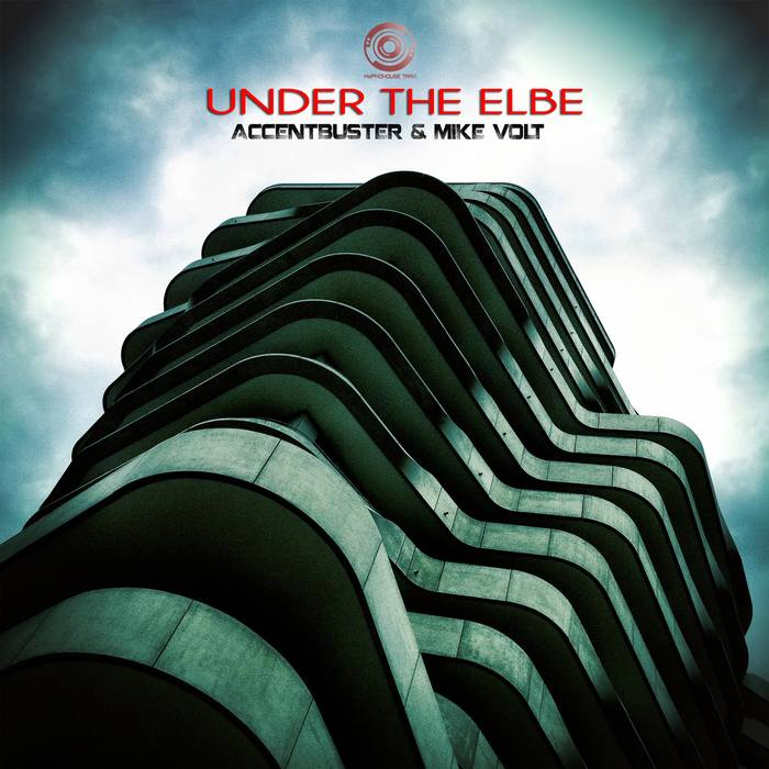 ACCENTBUSTER & MIKE VOLT - Under The Elbe