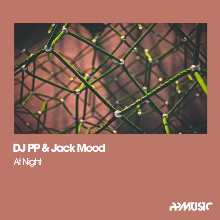 DJ PP/JACK MOOD - At Night