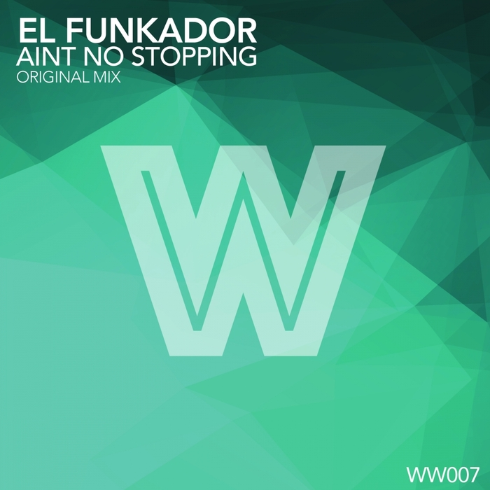EL FUNKADOR - Aint No Stopping