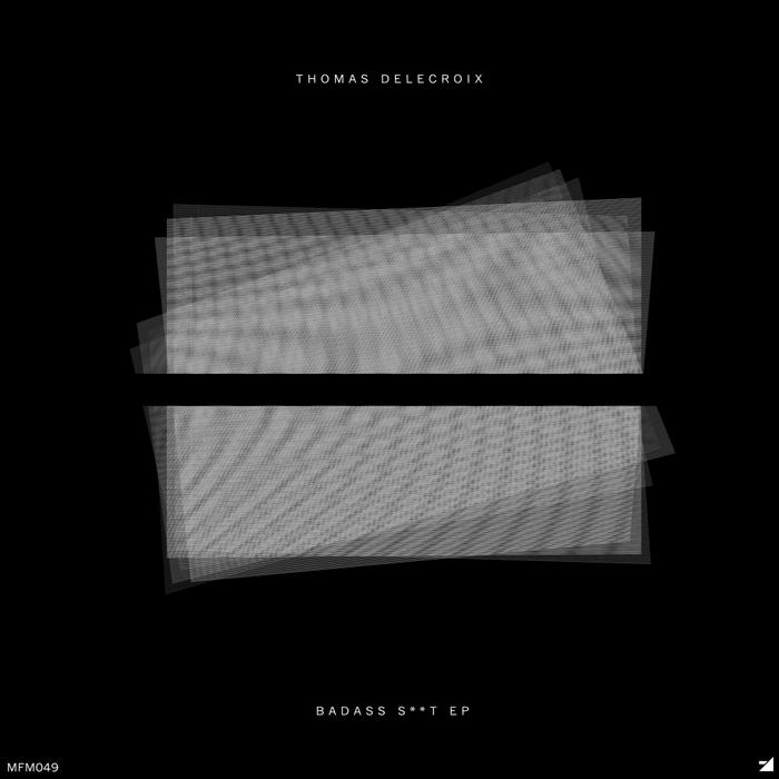 THOMAS DELECROIX - Badass Shit