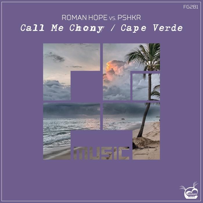 ROMAN HOPE/PSHKR - Call Me Chony/Cape Verde