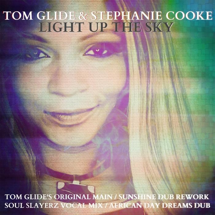 TOM GLIDE & STEPHANIE COOKE - Light Up The Sky