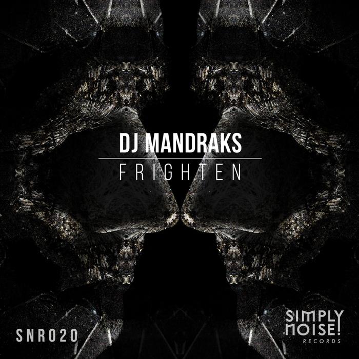 DJ MANDRAKS - Frighten